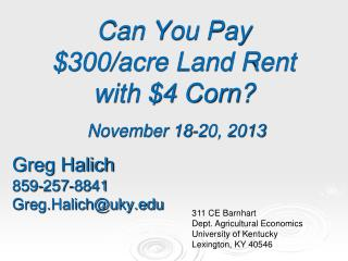 Can You Pay  $300/acre Land Rent  with $4 Corn?   November 18-20, 2013