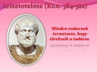 Arisztotelész (Kr.e . 384-322)