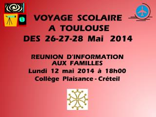 VOYAGE  SCOLAIRE   A  TOULOUSE   DES  26-27-28  Mai   2014