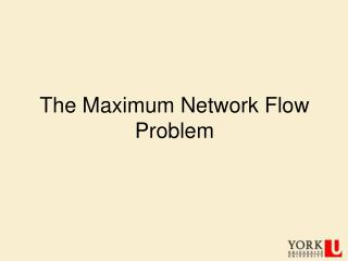 The Maximum Network Flow Problem