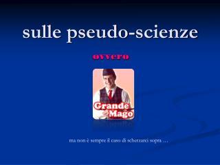 sulle pseudo-scienze