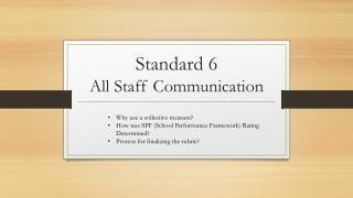 Standard 6  All Staff Communication