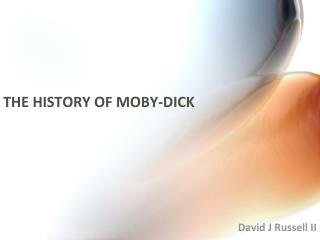 THE HISTORY OF MOBY-DICK