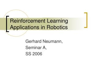 Reinforcement Learning Applications in Robotics