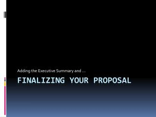 Finalizing your Proposal