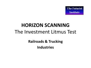 HORIZON SCANNING The Investment Litmus Test