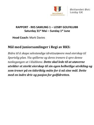RAPPORT - RKS SAMLING 1 – LOSBY GOLFKLUBB Saturday 31 st  Mai – Sunday 1 st  June