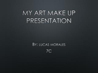 My  art make up presentation