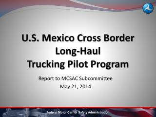 U.S. Mexico Cross Border Long-Haul Trucking  Pilot Program