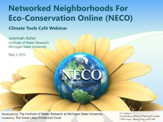 Networked Neighborhoods For Eco-Conservation Online (NECO)