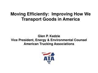 Moving Efficiently:  Improving How We Transport Goods in America