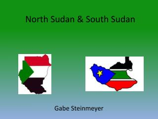 North Sudan & South Sudan