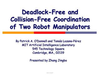Deadlock-Free and Collision-Free Coordination of Two Robot Manipulators