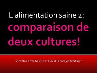 comparaison de deux cultures!