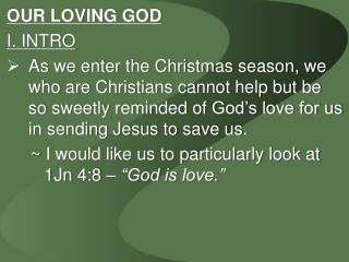 OUR LOVING GOD I. INTRO