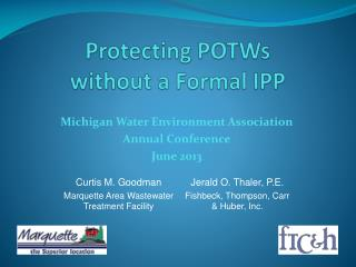 Protecting POTWs with out  a Formal IPP