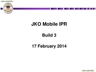 JKO Mobile IPR Build 3 17 February 2014
