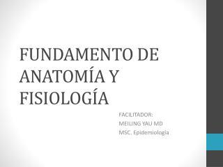 FUNDAMENTO DE ANATOMÍA Y FISIOLOGÍA