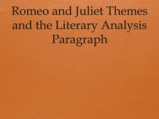 Romeo and Juliet Themes and the Literary Analysis Paragraph