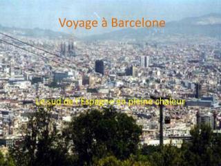 Voyage à  B arcelone