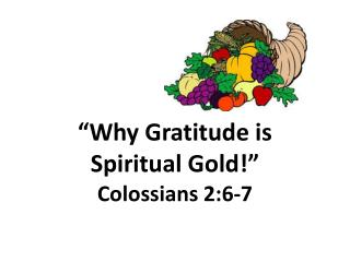 """Why Gratitude is Spiritual Gold!"""