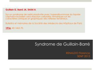 Syndrome de  G uillain-Barré RENALDO  Florence SENP 2013