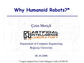 Why Humanoid Robots