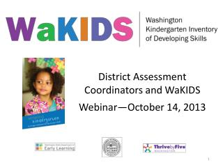 District Assessment Coordinators and WaKIDS Webinar—October 14, 2013