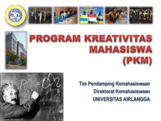 Tim  Pendamping Kemahasiswaan Direktorat Kemahasiswaan UNIVERSITAS AIRLANGGA