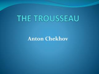 THE TROUSSEAU