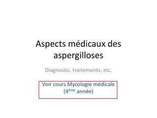 Aspects médicaux des aspergilloses