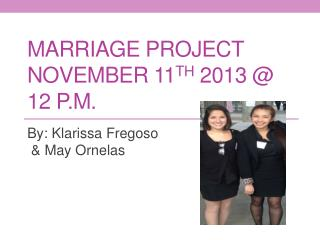 Marriage Project November 11 th  2013 @ 12 p.m.