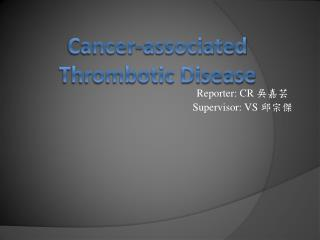 Cancer-associated Thrombotic Disease