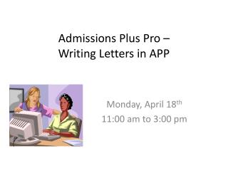 Admissions Plus Pro � Writing Letters in APP