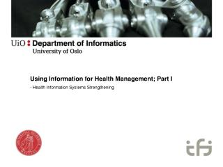 Using Information for Health Management; Part I