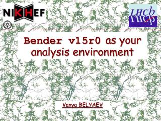 Bender v15r0 as your analysis environment
