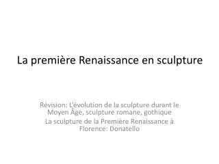 La premi ère Renaissance en  sculpture