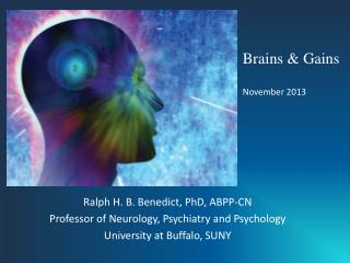 Ralph H. B. Benedict, PhD, ABPP-CN Professor of Neurology, Psychiatry and Psychology