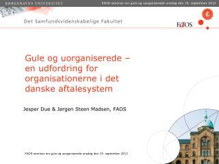 Gule og uorganiserede –  en udfordring for  organisationerne i det danske aftalesystem