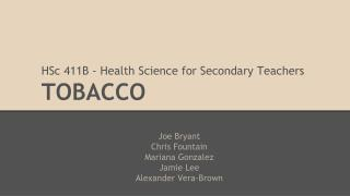HSc 411B - Health Science for Secondary Teachers TOBACCO