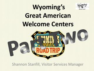Wyoming's  Great American  Welcome Centers