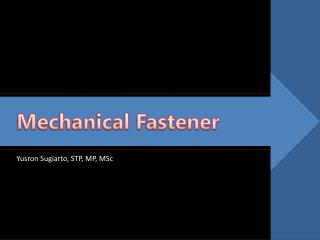 Mechanical Fastener