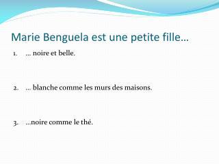 Marie  Benguela  est  une  petite fille …