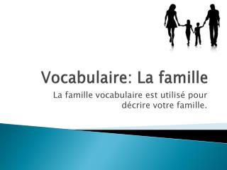 Vocabulaire : La  famille