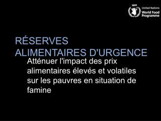 RÉSERVES  ALIMENTAIRES D'URGENCE