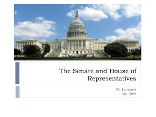 The Senate and House of Representatives