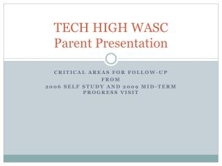 TECH HIGH WASC Parent Presentation