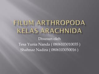 FILUM ARTHROPODA  KELAS ARACHNIDA