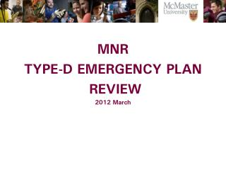 MNR  TYPE-D EMERGENCY PLAN  REVIEW 2012 March
