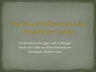 Die feine Wildbretk�che des Osnabr�cker Landes
